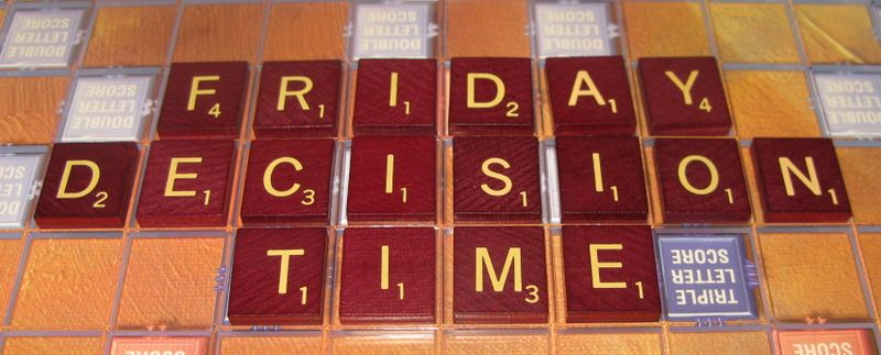 Friday Decision Time